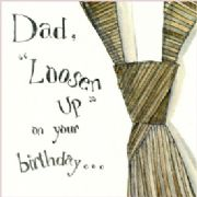Dad Birthday Card - Loosen Up